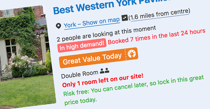 Hotel listing on Booking.com that includes several highlighted messages that read '2 people are looking at this moment', 'In high demand!', 'Booked 7 times in the last 24 hours', 'Great Value Today', 'Only 1 room left on our site!' and 'Risk free: You can cancel later, so lock in this great price today.'